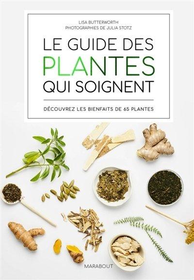 Le guide des plantes qui soignent